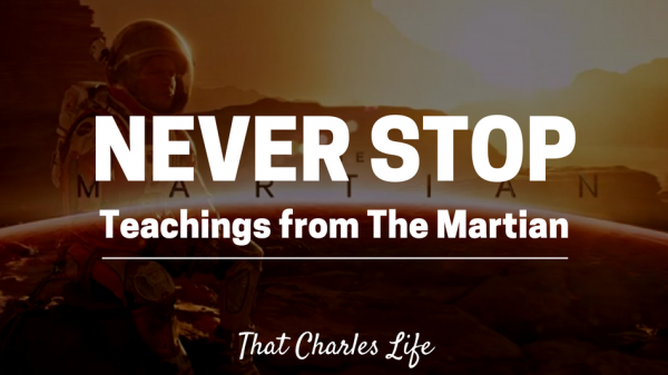 Never Stop: Teachings from The Martian