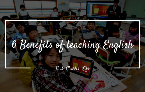 6 Benefits and Experiences of Teaching English That You Need to Know