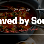 Saved by Soup: The Story of a Reformed Soup Hater