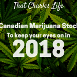 4 Canadian Marijuana Stocks to Keep Your Eye On in 2018