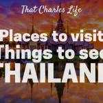 Places To Visit and Things To See In Thailand: Part I