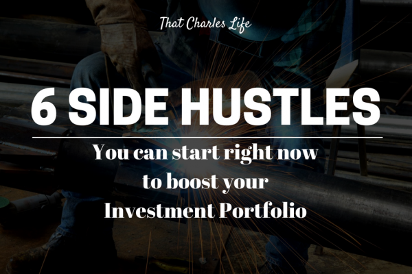 6 Side hustles you can Start Right Now to Boost your Investment Portfolio