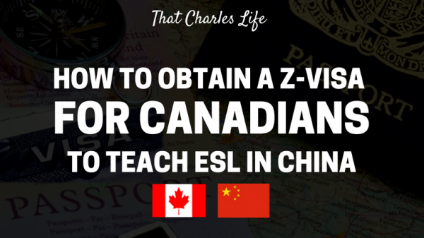 How to obtain a Z VISA for Canadians to teach ESL in China
