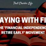 Playing With Fire:  The Financial Independence And Retire Early Movement