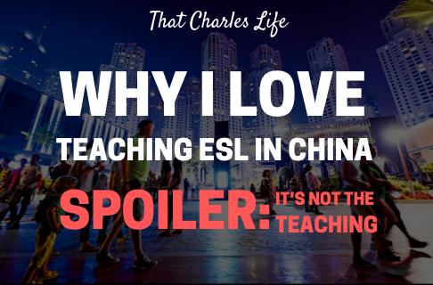 why i love teaching esl in china