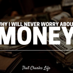 Why I Will Never Worry About Money Again