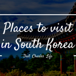 Places To Visit In South Korea That Will Make You Rethink Southeast Asia