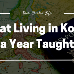 What Living in Korea For a Year Taught Me