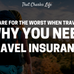 Prepare for the worst when traveling: Why you need travel insurance.