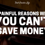 5 Painful Truths On Why You Can't Save Money
