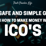 The Safe and Simple Guide on How To Make Money With ICO's