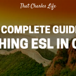 The Complete Guide to Teaching ESL in China