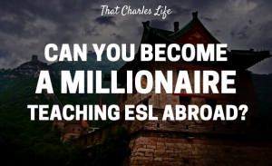 become a millionaire teaching esl